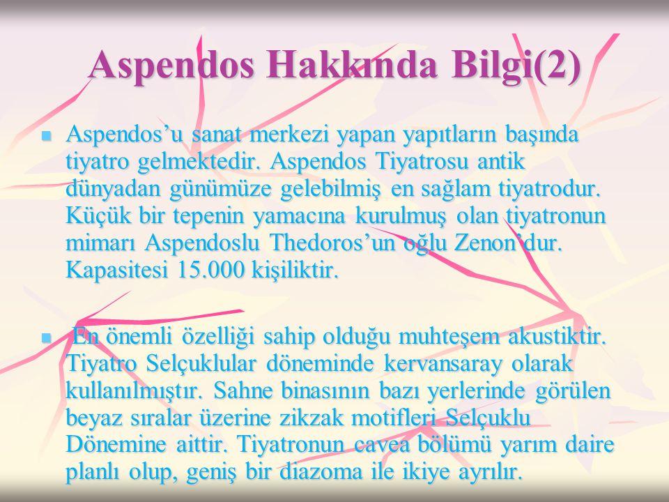 Aspendos Hakkında Bilgi  Pamfilya kenti olan Aspendos Antalya'nın 48 km. doğusundadır.Aspendos'a Antalya-Manavgat yolundan ayrılan bir asfalt ile ula
