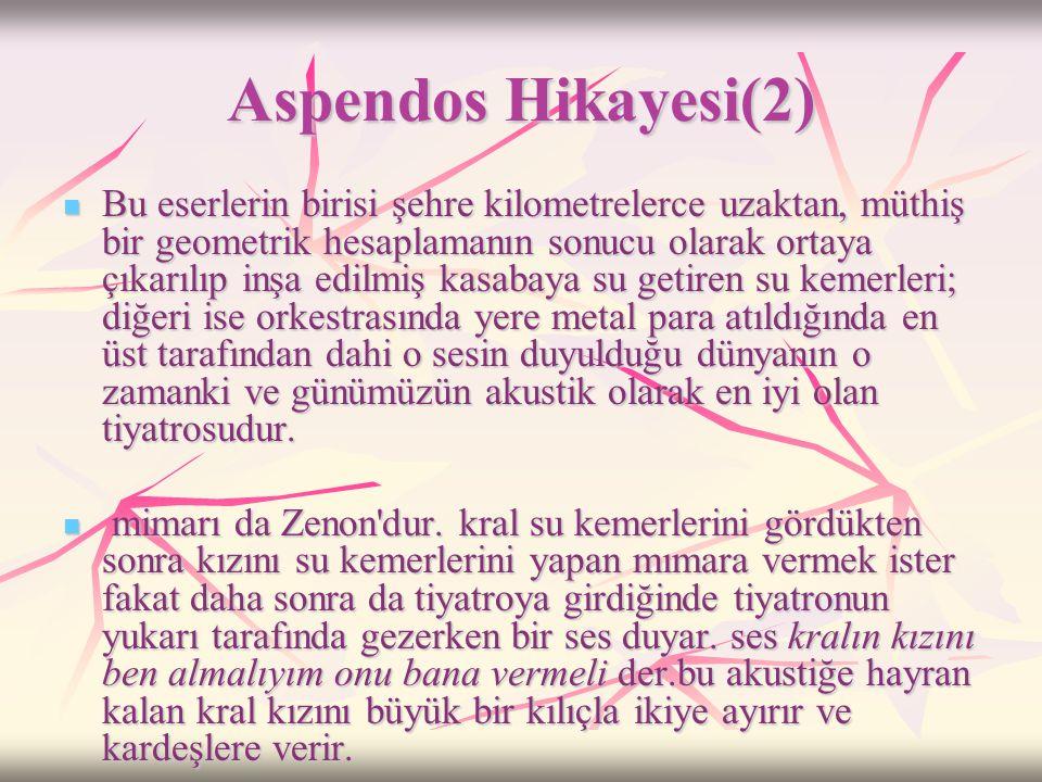 Aspendos Hikayesi  Bir de Aspendos Antik Tiyatrosunun küçük bir hikâyesi var. Aspendos kralının o zamanlar çok güzel bir kızı vardır ve herkes onla e