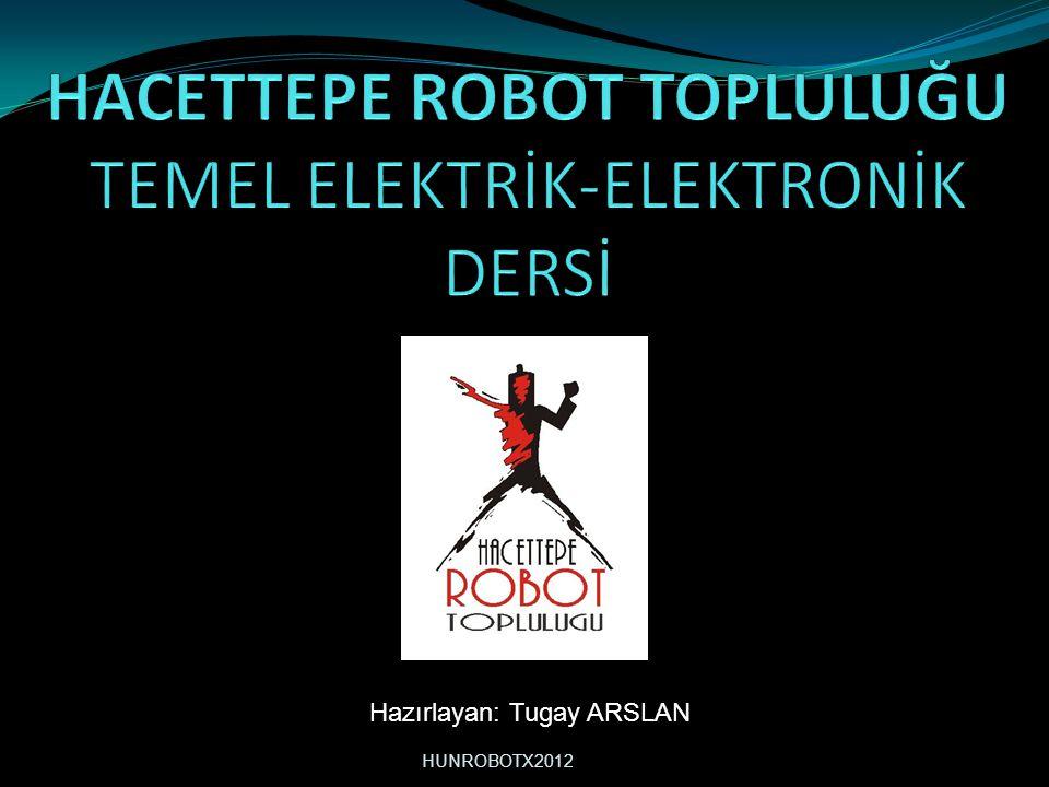 Hazırlayan: Tugay ARSLAN HUNROBOTX2012