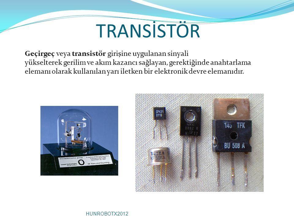 TRANSİSTÖR Geçirgeç veya transistör girişine uygulanan sinyali yükselterek gerilim ve akım kazancı sağlayan, gerektiğinde anahtarlama elemanı olarak kullanılan yarı iletken bir elektronik devre elemanıdır.