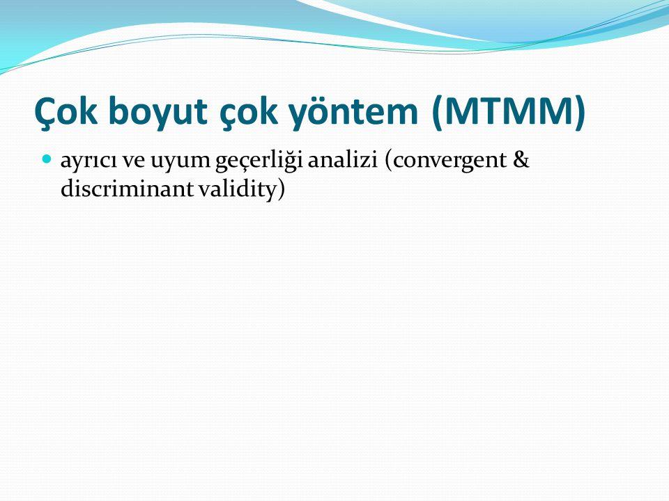 Çok boyut çok yöntem (MTMM)  ayrıcı ve uyum geçerliği analizi (convergent & discriminant validity)