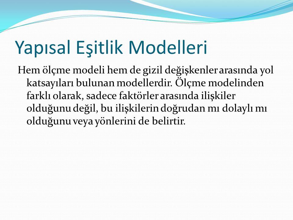 Yapısal Eşitlik Modelleri Hem ölçme modeli hem de gizil değişkenler arasında yol katsayıları bulunan modellerdir. Ölçme modelinden farklı olarak, sade
