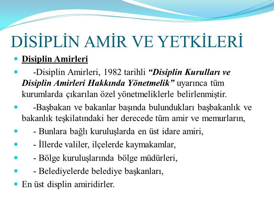 """DİSİPLİN AMİR VE YETKİLERİ  Disiplin Amirleri  -Disiplin Amirleri, 1982 tarihli """"Disiplin Kurulları ve Disiplin Amirleri Hakkında Yönetmelik"""" uyarın"""
