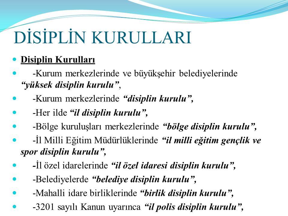 """DİSİPLİN KURULLARI  Disiplin Kurulları  -Kurum merkezlerinde ve büyükşehir belediyelerinde """"yüksek disiplin kurulu"""",  -Kurum merkezlerinde """"disipli"""