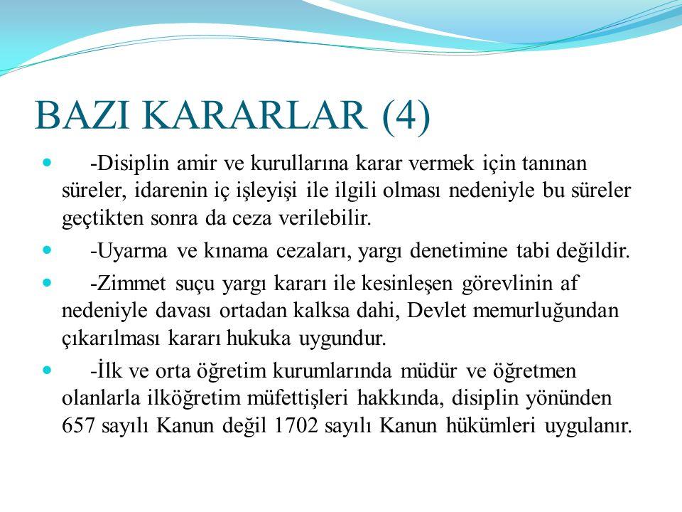 BAZI KARARLAR (4)  -Disiplin amir ve kurullarına karar vermek için tanınan süreler, idarenin iç işleyişi ile ilgili olması nedeniyle bu süreler geçti