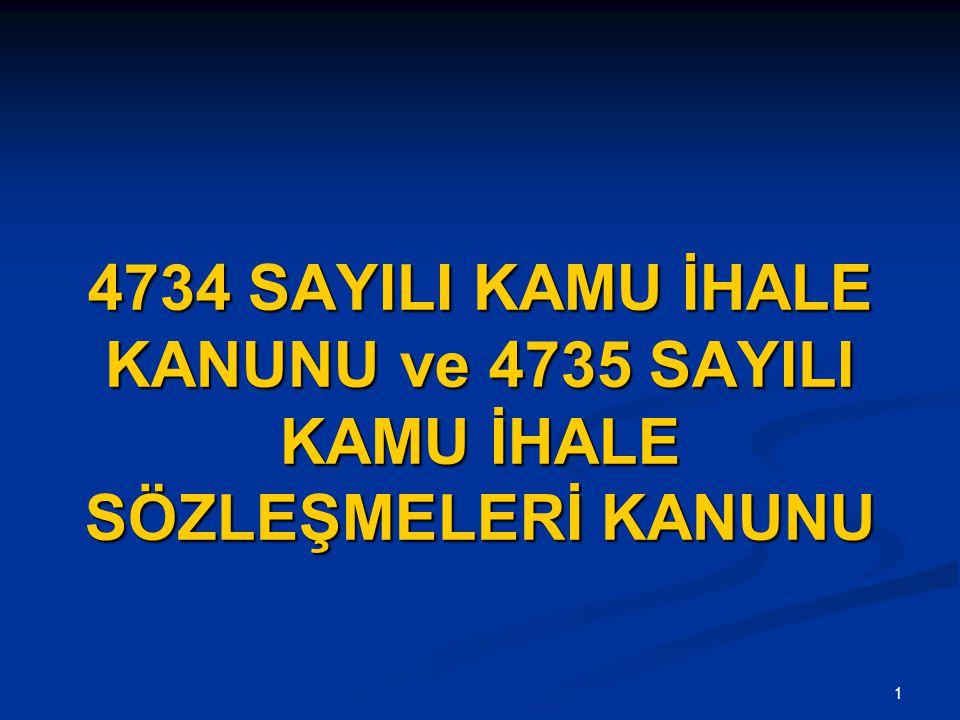 1 4734 SAYILI KAMU İHALE KANUNU ve 4735 SAYILI KAMU İHALE SÖZLEŞMELERİ KANUNU