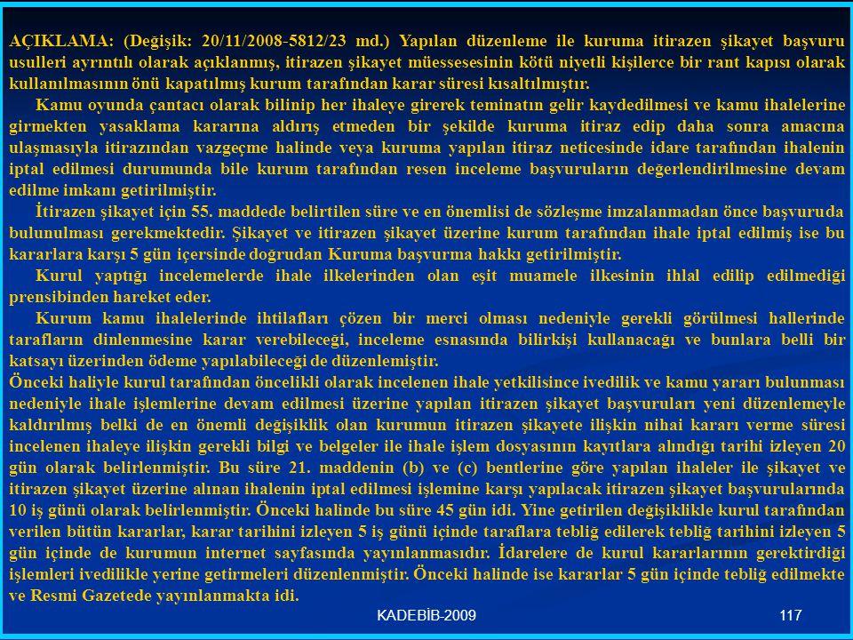 117KADEBİB-2009 AÇIKLAMA: (Değişik: 20/11/2008-5812/23 md.) Yapılan düzenleme ile kuruma itirazen şikayet başvuru usulleri ayrıntılı olarak açıklanmış
