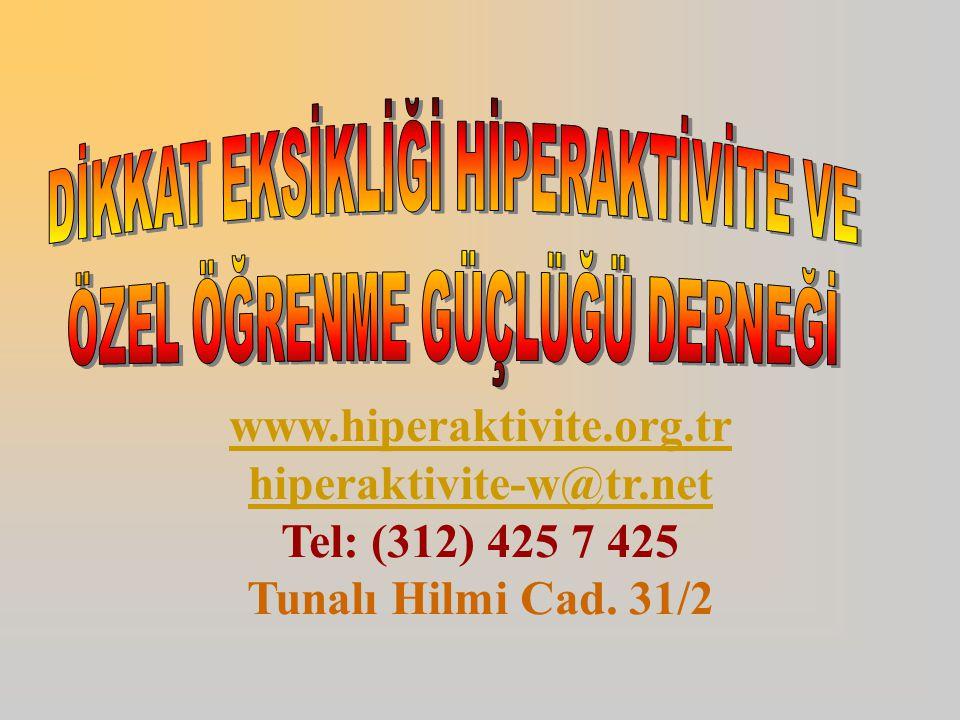 www.hiperaktivite.org.tr hiperaktivite-w@tr.net Tel: (312) 425 7 425 Tunalı Hilmi Cad. 31/2