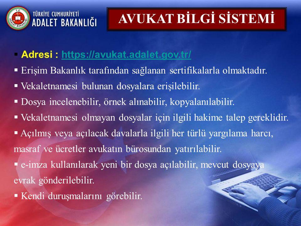 AVUKAT BİLGİ SİSTEMİ  Adresi : https://avukat.adalet.gov.tr/https://avukat.adalet.gov.tr/  Erişim Bakanlık tarafından sağlanan sertifikalarla olmakt