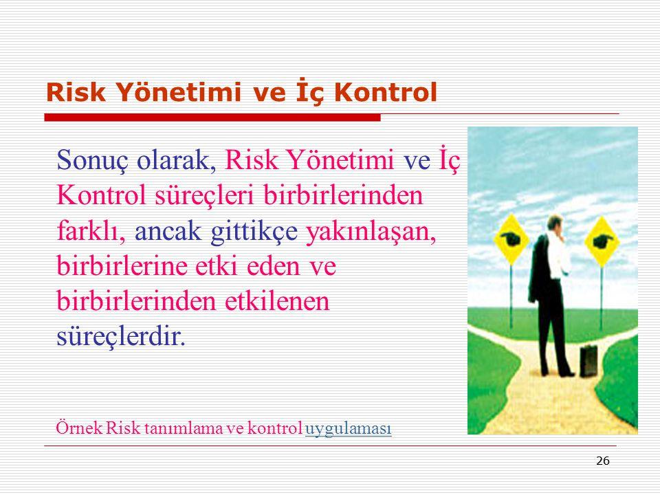25 Risk Yönetimi ve İç Kontrol  Risk yönetimi risklerin tespiti ve çeşitli yöntemler ile yönetilmesidir.