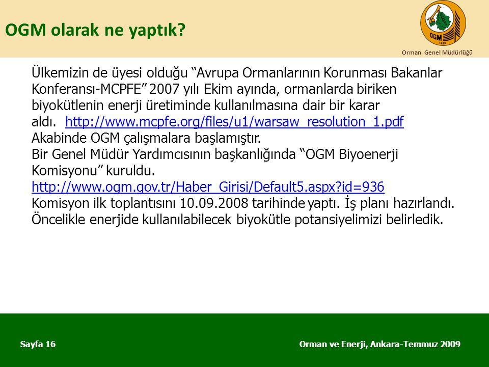 """OGM olarak ne yaptık? Orman ve Enerji, Ankara-Temmuz 2009 Orman Genel Müdürlüğü Sayfa 16 Ülkemizin de üyesi olduğu """"Avrupa Ormanlarının Korunması Baka"""