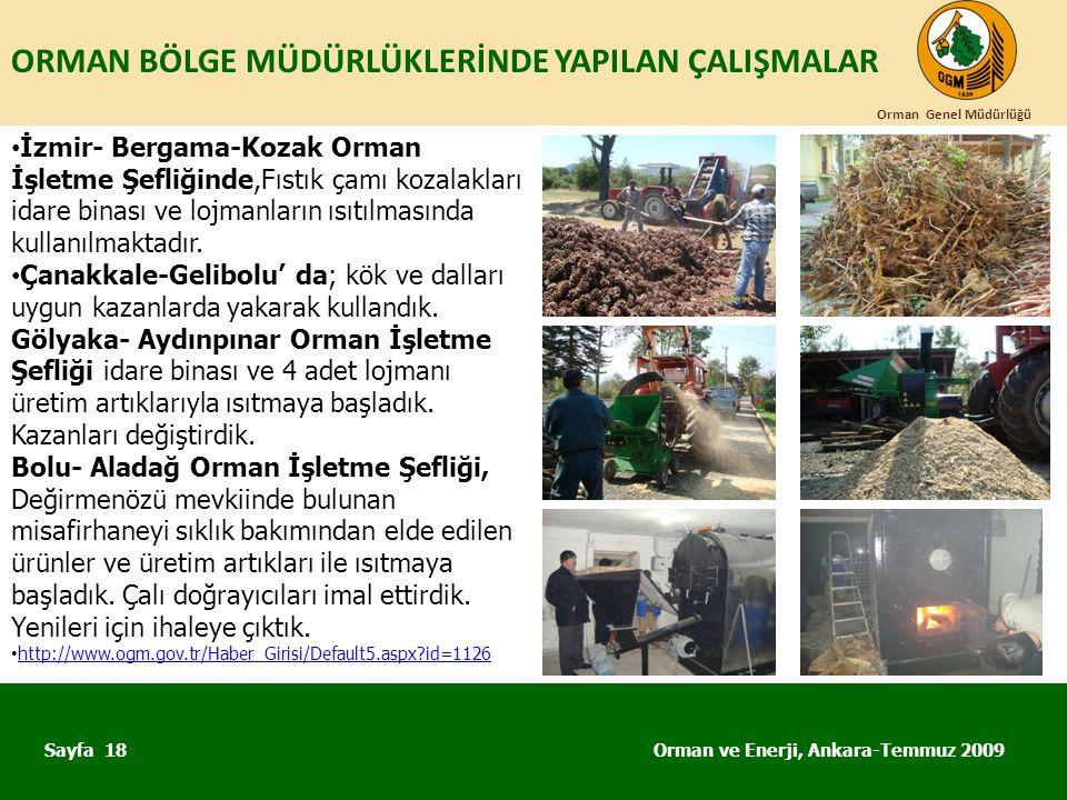 ORMAN BÖLGE MÜDÜRLÜKLERİNDE YAPILAN ÇALIŞMALAR Orman ve Enerji, Ankara-Temmuz 2009 Orman Genel Müdürlüğü Sayfa 18 • İzmir- Bergama-Kozak Orman İşletme