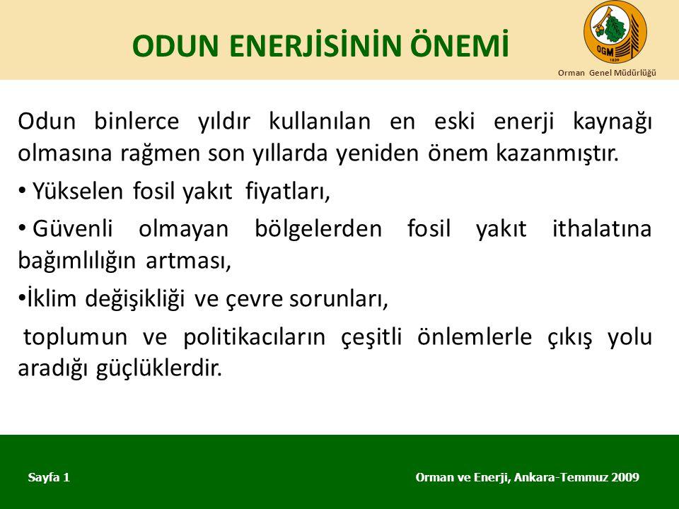 ODUN ENERJİSİNİN ÖNEMİ Orman ve Enerji, Ankara-Temmuz 2009 Orman Genel Müdürlüğü Sayfa 1 Odun binlerce yıldır kullanılan en eski enerji kaynağı olması