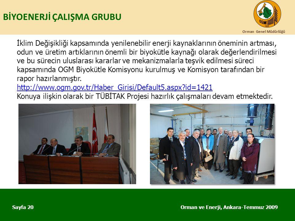 BİYOENERJİ ÇALIŞMA GRUBU Orman ve Enerji, Ankara-Temmuz 2009 Orman Genel Müdürlüğü Sayfa 20 İklim Değişikliği kapsamında yenilenebilir enerji kaynakla