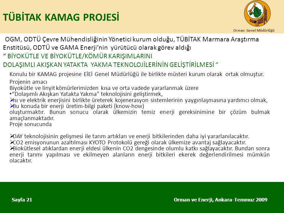 TÜBİTAK KAMAG PROJESİ Orman ve Enerji, Ankara-Temmuz 2009 Orman Genel Müdürlüğü Sayfa 21 OGM, ODTÜ Çevre Mühendisliğinin Yönetici kurum olduğu, TÜBİTA