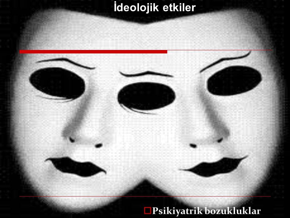  Psikiyatrik bozukluklar İdeolojik etkiler 48