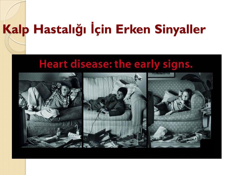 Kalp Hastalı ğ ı İ çin Erken Sinyaller