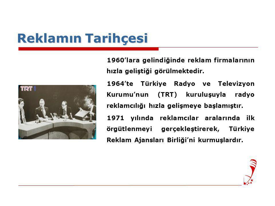 1960'lara gelindiğinde reklam firmalarının hızla geliştiği görülmektedir. 1964'te Türkiye Radyo ve Televizyon Kurumu'nun (TRT) kuruluşuyla radyo rekla