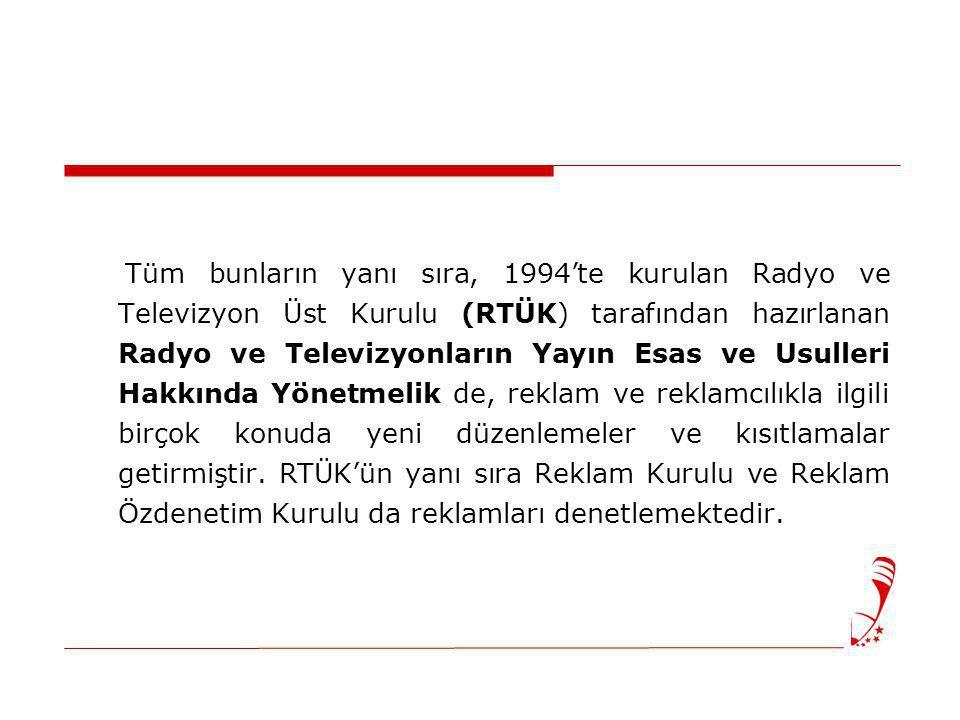 Tüm bunların yanı sıra, 1994'te kurulan Radyo ve Televizyon Üst Kurulu (RTÜK) tarafından hazırlanan Radyo ve Televizyonların Yayın Esas ve Usulleri Ha