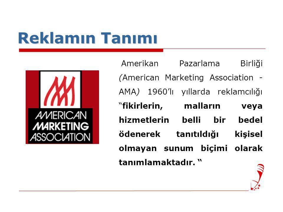 Reklamın Tanımı Amerikan Pazarlama Birliği (American Marketing Association - AMA) 1960'lı yıllarda reklamcılığı fikirlerin, malların veya hizmetlerin belli bir bedel ödenerek tanıtıldığı kişisel olmayan sunum biçimi olarak tanımlamaktadır.