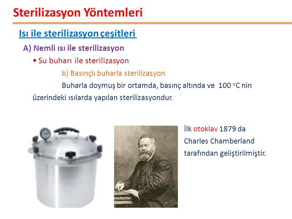 •Su buharı ile sterilizasyon b) Basınçlı buharla sterilizasyon Buharla doymuş bir ortamda, basınç altında ve 100 o C nin üzerindeki ısılarda yapılan sterilizasyondur.