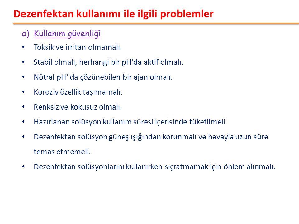 a)Kullanım güvenliği • Toksik ve irritan olmamalı.
