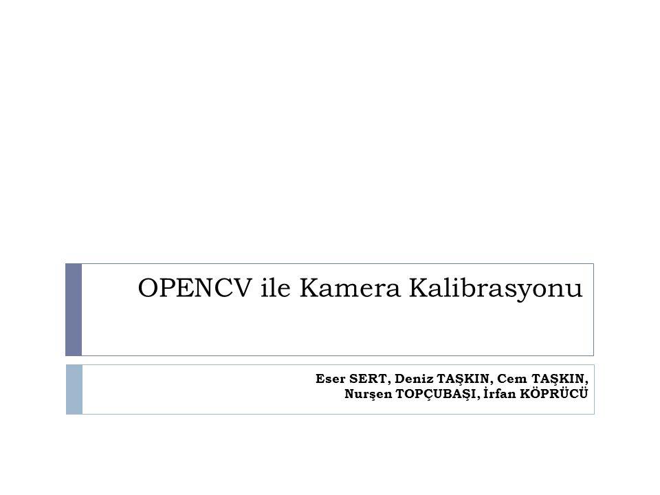 İçerik  Kalibrasyonun Gereklili ğ i  Görüntü Bozulmaları  OPENCV ile Kamera Kalibrasyonu