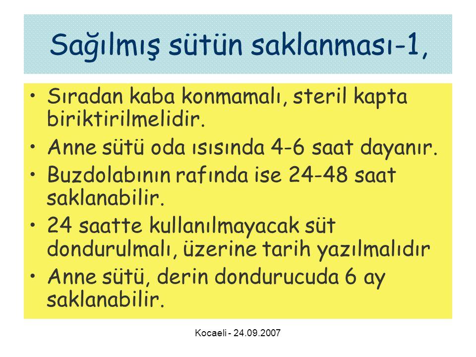 Kocaeli - 24.09.2007 Sağılmış sütün saklanması-1, •Sıradan kaba konmamalı, steril kapta biriktirilmelidir.