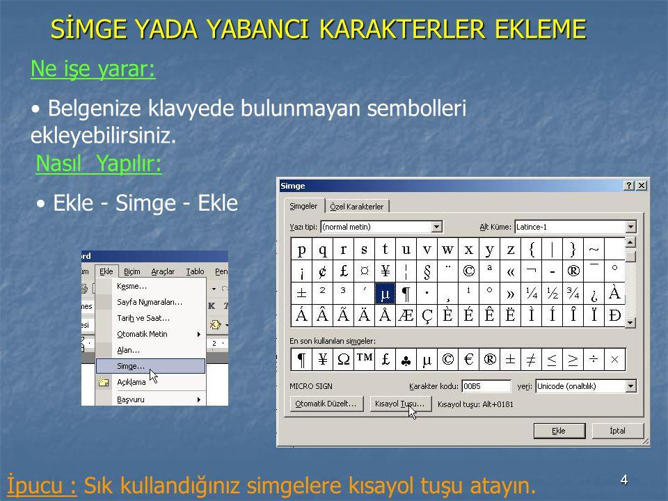 35 Ne işe yarar: • Belgenizdeki metnin yazımını doğrulayabilir ve düzeltebilirsiniz.