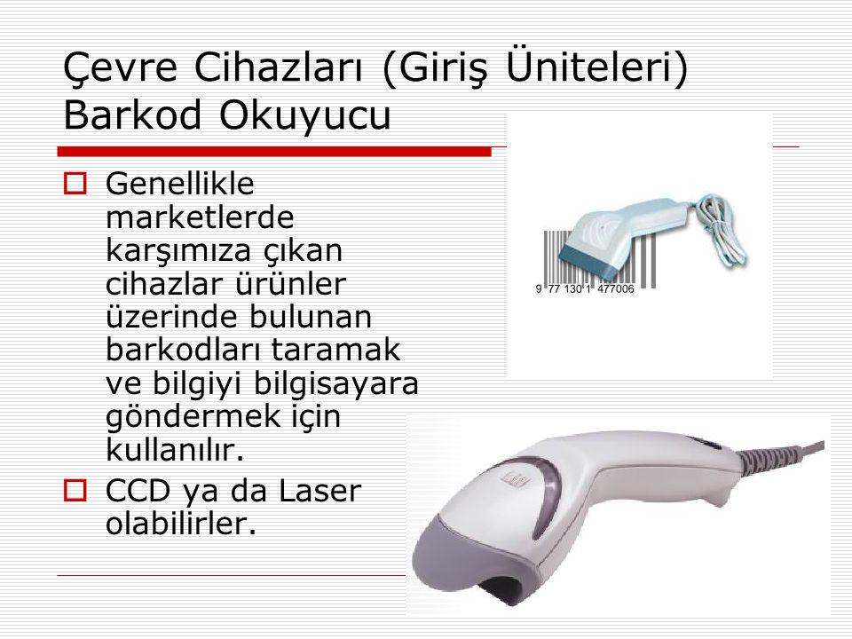 Çevre Cihazları (Giriş Üniteleri) Mikrofon  Ses verisini dijitalleştirmek için kullanılır.