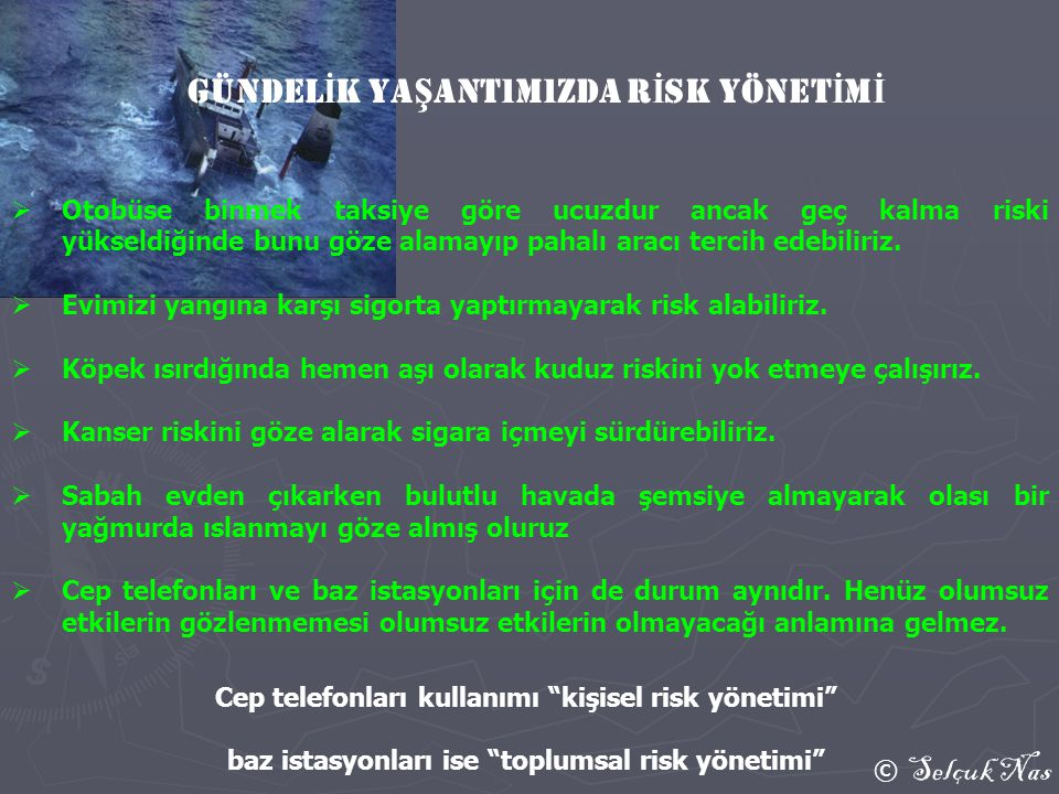 © Selçuk Nas N İ cEL R İ SK DE Ğ ERLEND İ RME TEKN İ KLER İ Nicel risk değerlendirmesi için zararın risk seviyesinin belirlenebilmesi için etki ve olma olasılığının gözden geçirilmesi gerekmektedir.