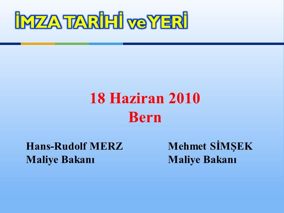 18 Haziran 2010 Bern Hans-Rudolf MERZ Mehmet SİMŞEK Maliye Bakanı