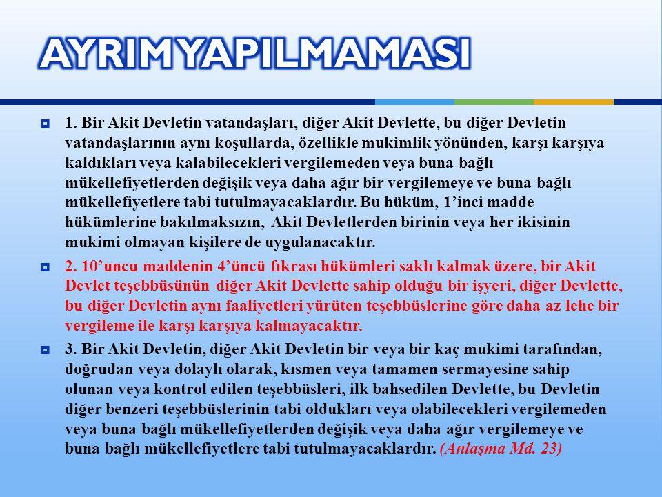  1. Bir Akit Devletin vatandaşları, diğer Akit Devlette, bu diğer Devletin vatandaşlarının aynı koşullarda, özellikle mukimlik yönünden, karşı karşıy