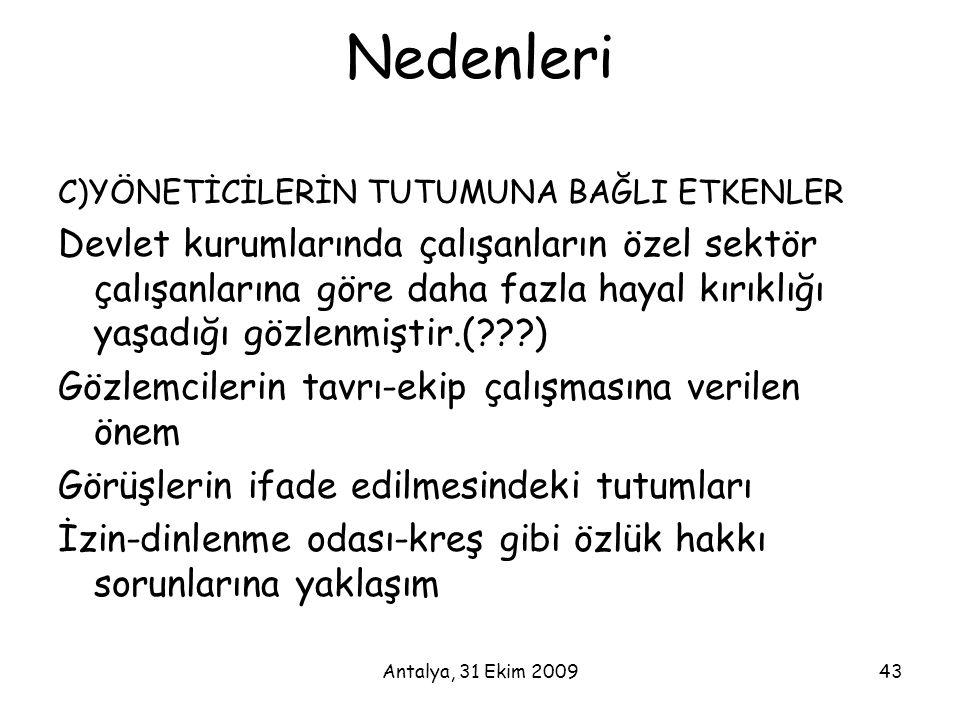 Antalya, 31 Ekim 200943 Nedenleri C)YÖNETİCİLERİN TUTUMUNA BAĞLI ETKENLER Devlet kurumlarında çalışanların özel sektör çalışanlarına göre daha fazla h