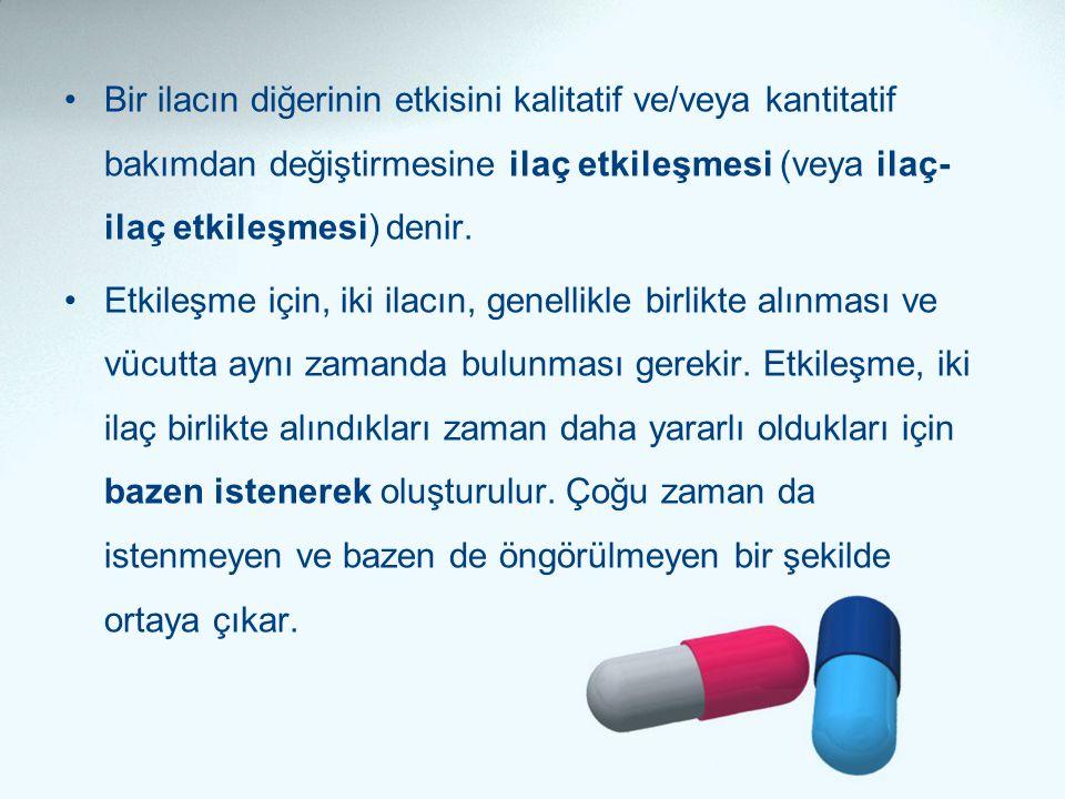 •Bir ilacın diğerinin etkisini kalitatif ve/veya kantitatif bakımdan değiştirmesine ilaç etkileşmesi (veya ilaç- ilaç etkileşmesi) denir. •Etkileşme i