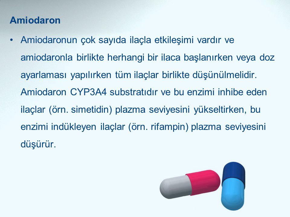 Amiodaron •Amiodaronun çok sayıda ilaçla etkileşimi vardır ve amiodaronla birlikte herhangi bir ilaca başlanırken veya doz ayarlaması yapılırken tüm i