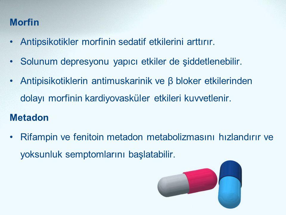 Morfin •Antipsikotikler morfinin sedatif etkilerini arttırır. •Solunum depresyonu yapıcı etkiler de şiddetlenebilir. •Antipisikotiklerin antimuskarini