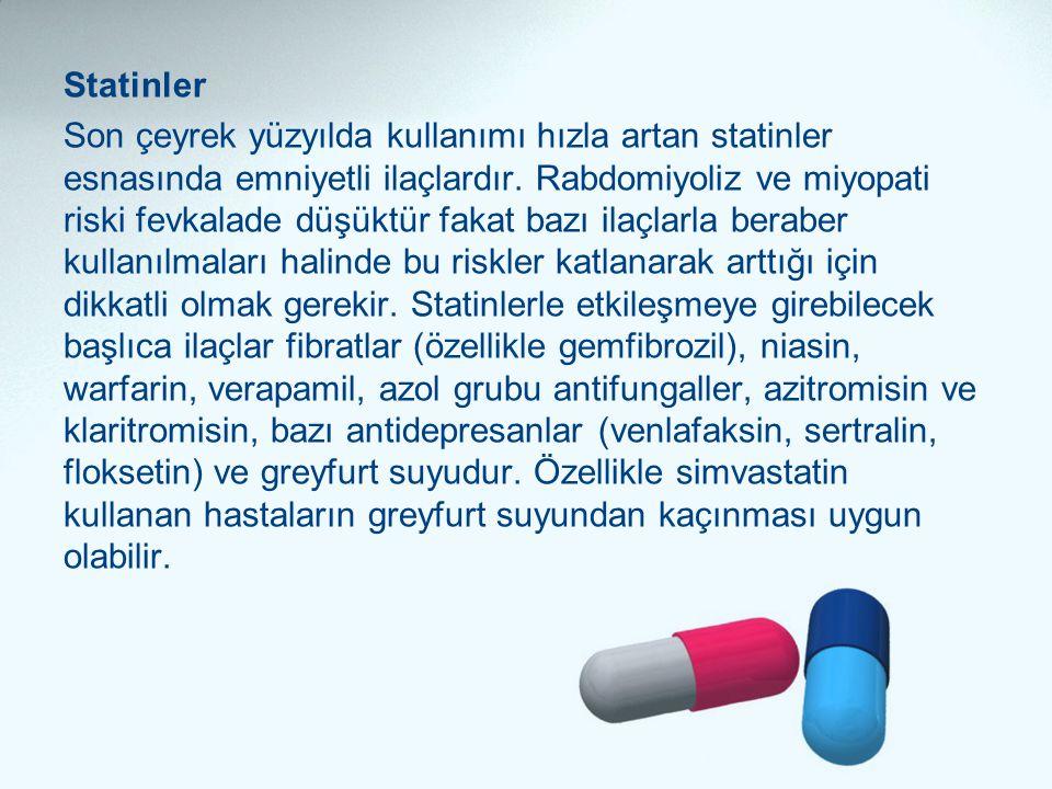 Statinler Son çeyrek yüzyılda kullanımı hızla artan statinler esnasında emniyetli ilaçlardır. Rabdomiyoliz ve miyopati riski fevkalade düşüktür fakat