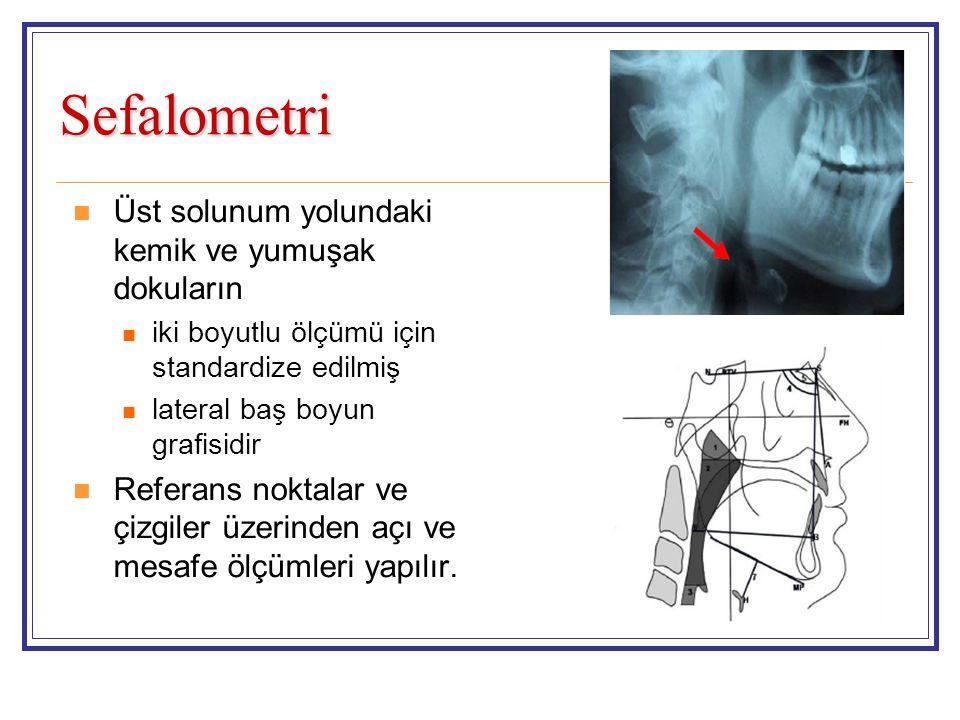 Sefalometri  Üst solunum yolundaki kemik ve yumuşak dokuların  iki boyutlu ölçümü için standardize edilmiş  lateral baş boyun grafisidir  Referans