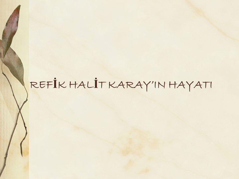 REF İ K HAL İ T KARAY'IN HAYATI