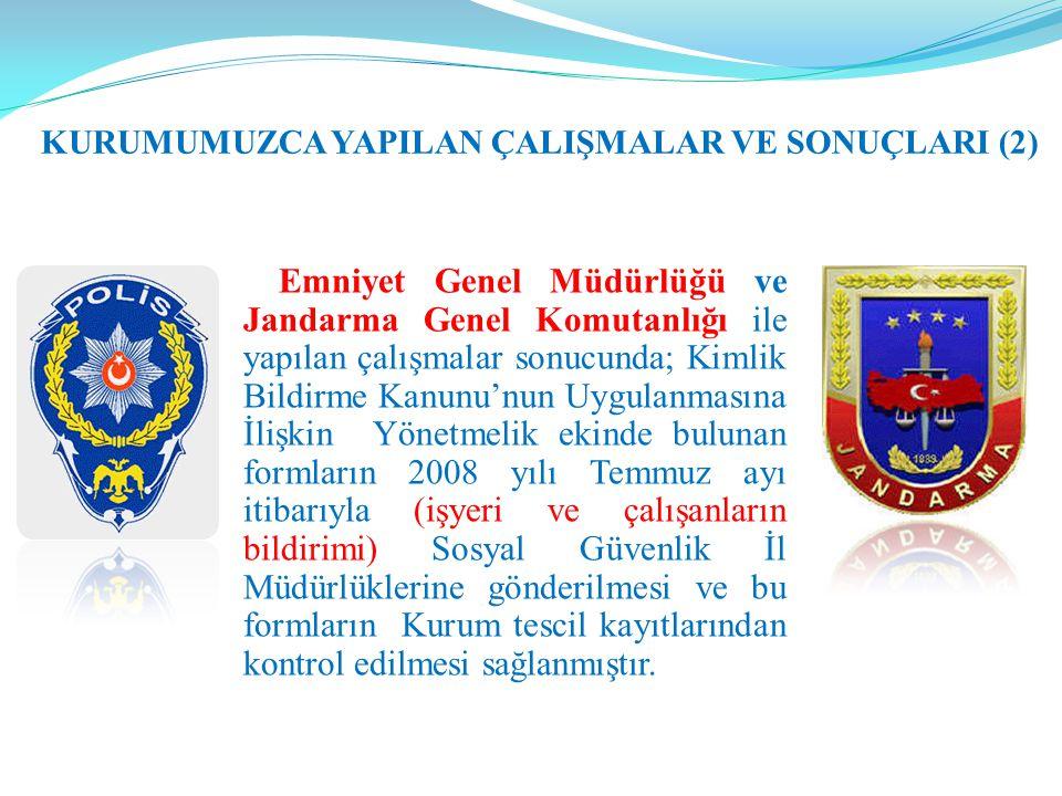 Emniyet Genel Müdürlüğü ve Jandarma Genel Komutanlığı ile yapılan çalışmalar sonucunda; Kimlik Bildirme Kanunu'nun Uygulanmasına İlişkin Yönetmelik ek