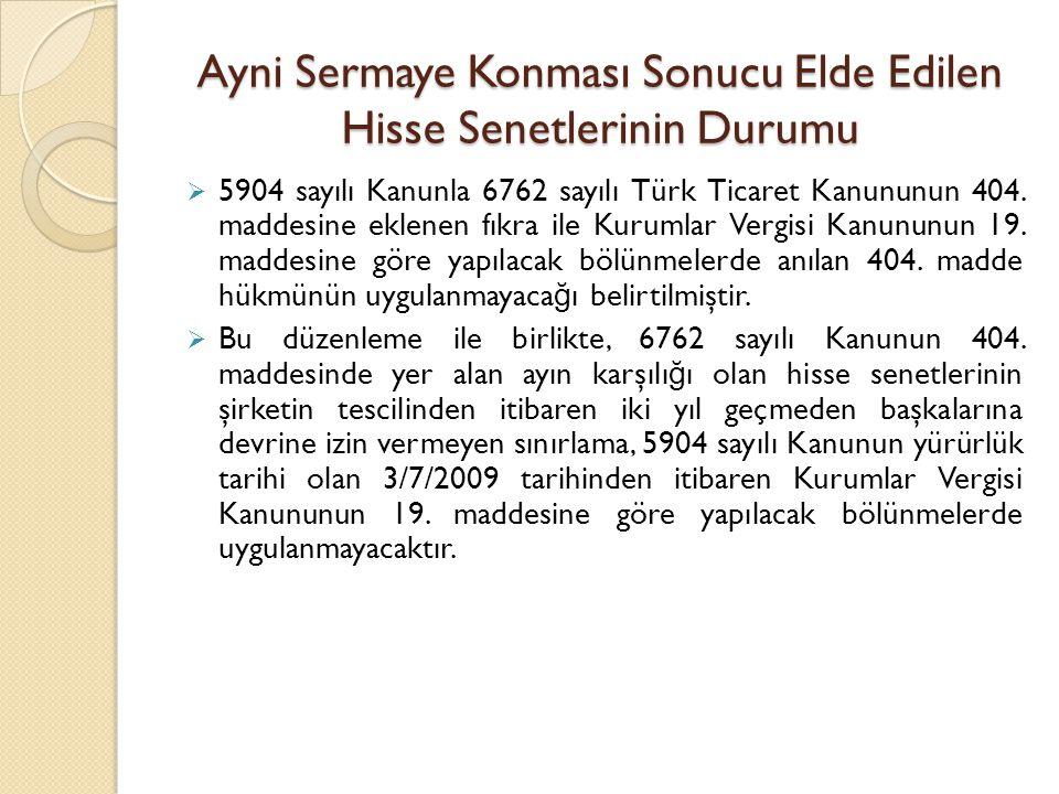 Ayni Sermaye Konması Sonucu Elde Edilen Hisse Senetlerinin Durumu  5904 sayılı Kanunla 6762 sayılı Türk Ticaret Kanununun 404. maddesine eklenen fıkr