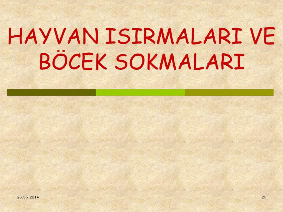 HAYVAN ISIRMALARI VE BÖCEK SOKMALARI 26.06.201426