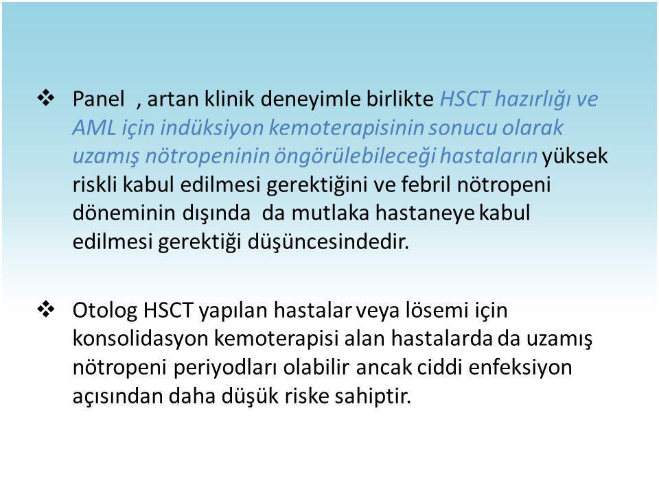  Herpesvirüsler:  Tüm HSV seropozitif otolog veya allogenik HSCT alıcılarına veya indüksiyon veya reindüksiyon kemoterapisi alacak olan hastalara HSV ye etkili bir ajanla örneğin asiklovir ile profilaksi başlanmalıdır.