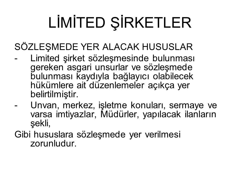 LİMİTED ŞİRKETLER SÖZLEŞMEDE YER ALACAK HUSUSLAR -Limited şirket sözleşmesinde bulunması gereken asgari unsurlar ve sözleşmede bulunması kaydıyla bağl