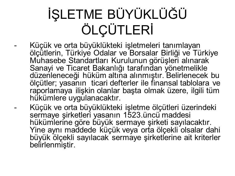 İŞLETME BÜYÜKLÜĞÜ ÖLÇÜTLERİ -Küçük ve orta büyüklükteki işletmeleri tanımlayan ölçütlerin, Türkiye Odalar ve Borsalar Birliği ve Türkiye Muhasebe Stan