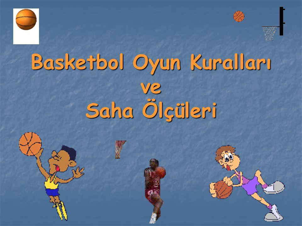 Basketbol Oyun Kuralları ve Saha Ölçüleri