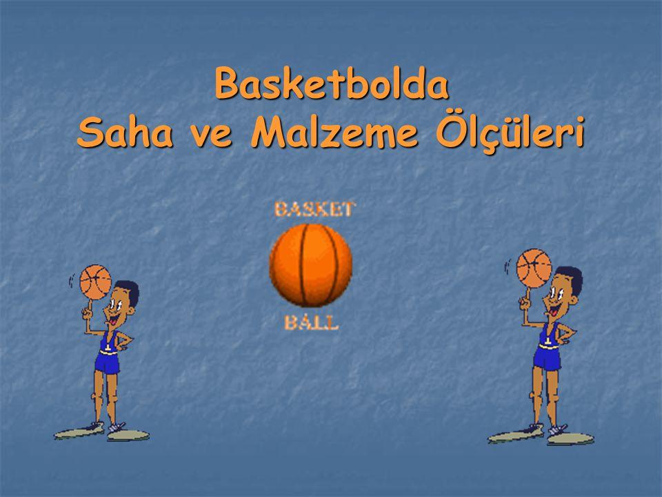 Basketbolda Saha ve Malzeme Ölçüleri