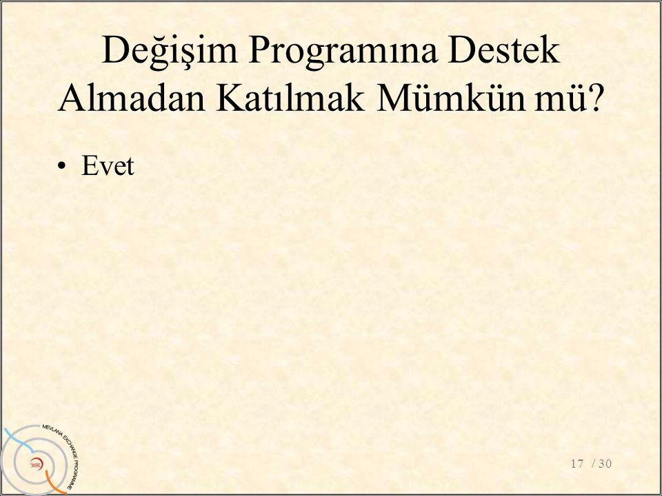 Değişim Programına Destek Almadan Katılmak Mümkün mü? •Evet / 3017
