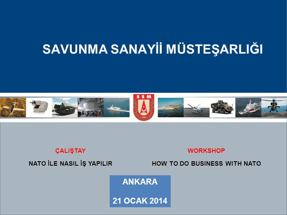 SAVUNMA SANAYİİ MÜSTEŞARLIĞI BRÜKSEL İŞBİRLİĞİ OFİSİ Turgay BAKKAL KIDEMLİ BÖLGE TEMSİLCİSİ ANKARA, 21 Ocak 2014